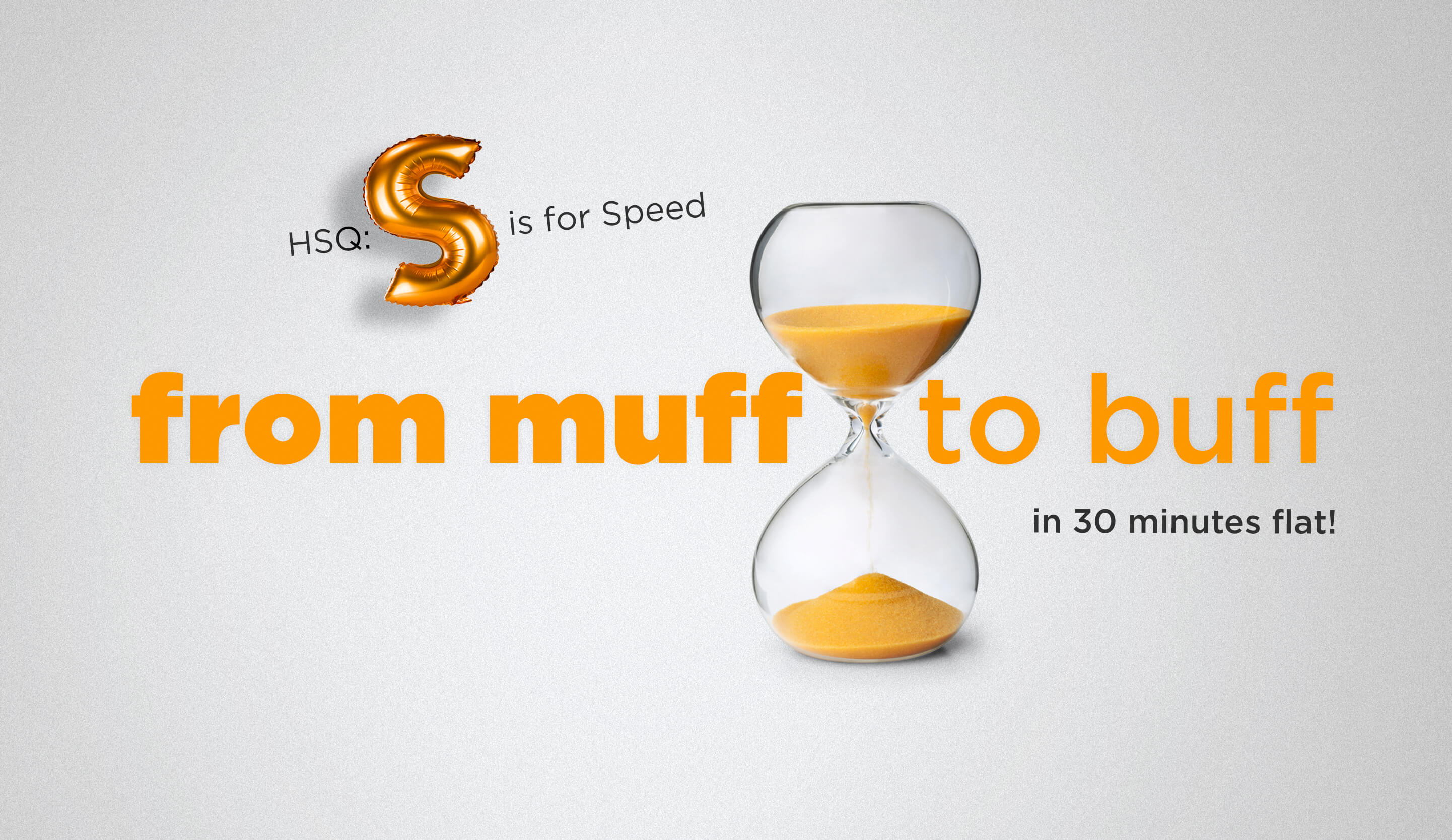 From muff to buff in 30 minutes flat!